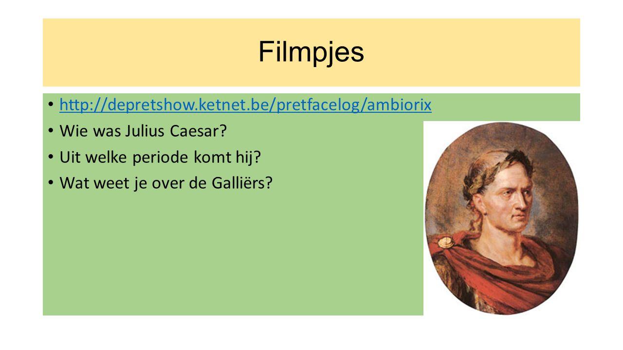 Filmpjes http://depretshow.ketnet.be/pretfacelog/ambiorix Wie was Julius Caesar.