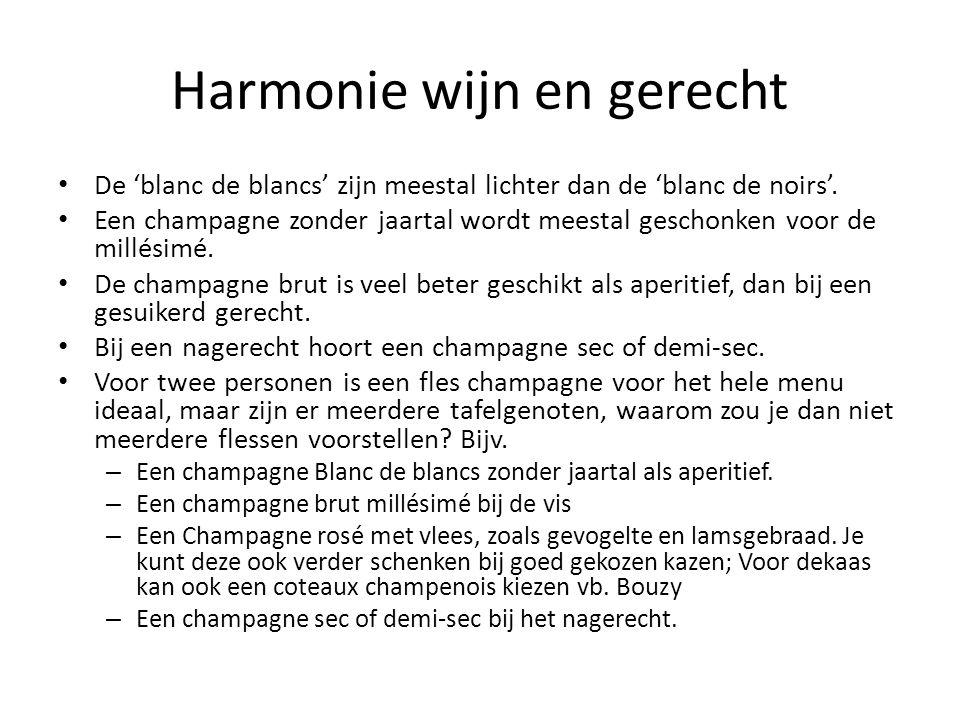 Harmonie wijn en gerecht De 'blanc de blancs' zijn meestal lichter dan de 'blanc de noirs'.
