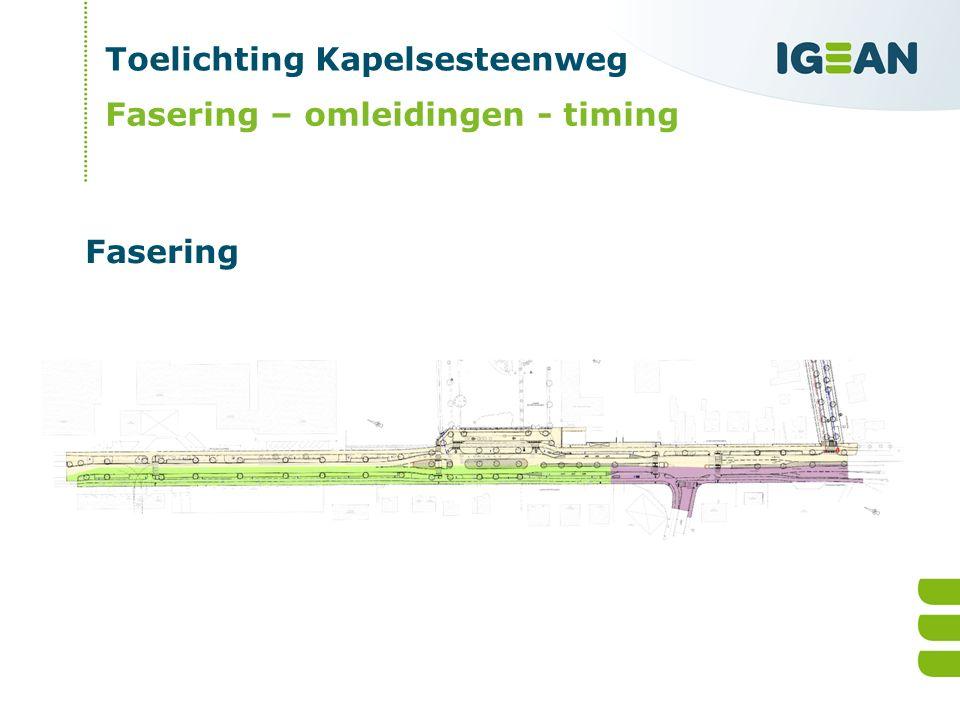 Toelichting Kapelsesteenweg Fasering – omleidingen - timing Fasering