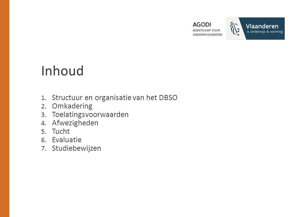 1. Structuur en organisatie van het DBSO 2. Omkadering 3.