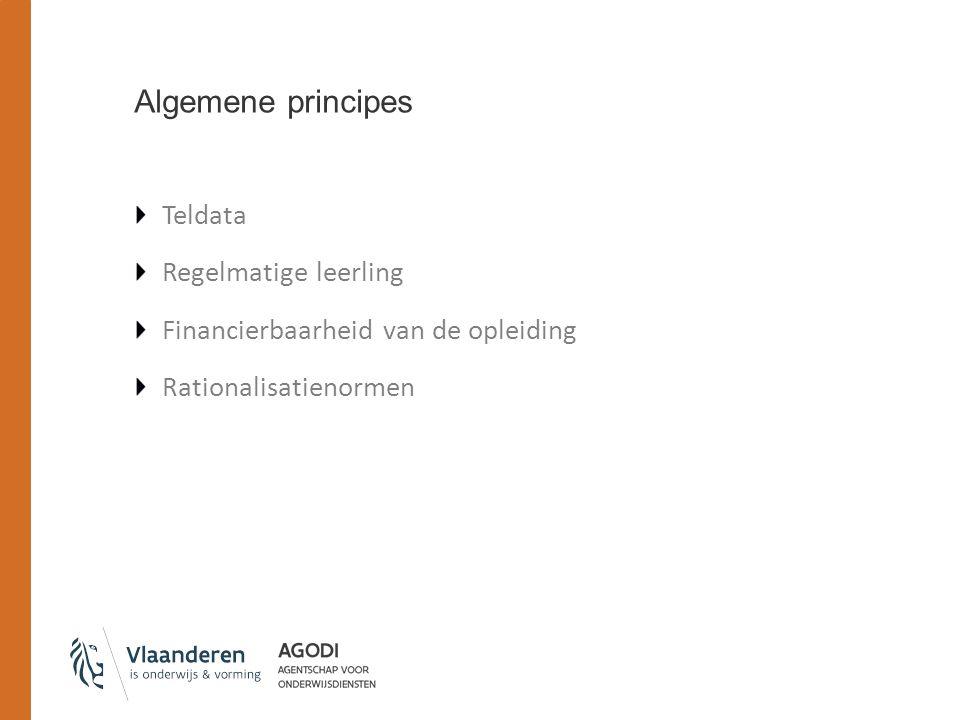 Algemene principes Teldata Regelmatige leerling Financierbaarheid van de opleiding Rationalisatienormen