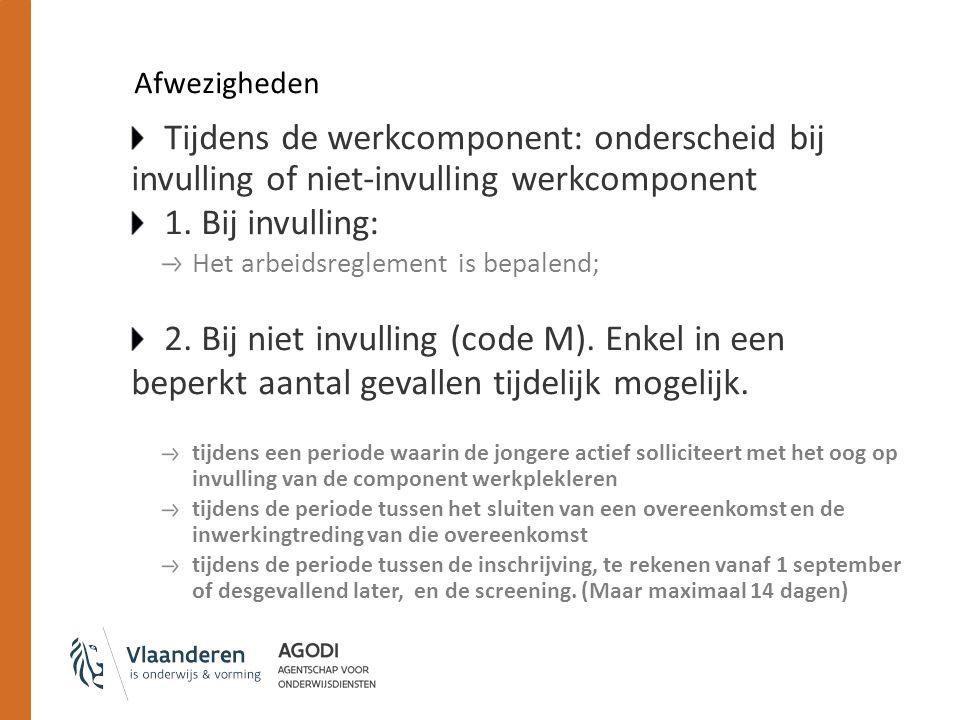 Afwezigheden Tijdens de werkcomponent: onderscheid bij invulling of niet-invulling werkcomponent 1.