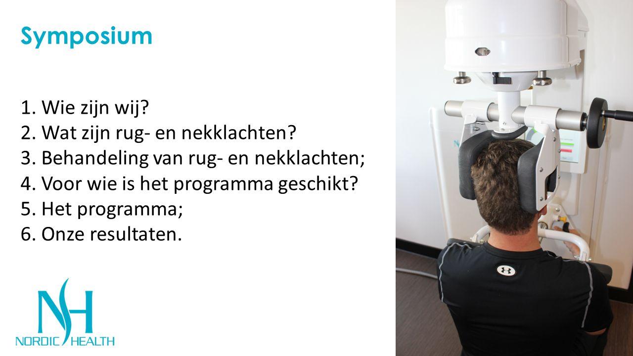 Symposium 1. Wie zijn wij? 2. Wat zijn rug- en nekklachten? 3. Behandeling van rug- en nekklachten; 4. Voor wie is het programma geschikt? 5. Het prog