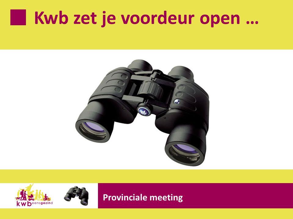 Kwb zet je voordeur open … Provinciale meeting