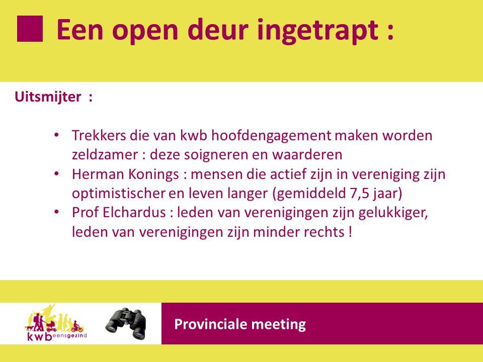 Een open deur ingetrapt : Provinciale meeting Uitsmijter : Trekkers die van kwb hoofdengagement maken worden zeldzamer : deze soigneren en waarderen H