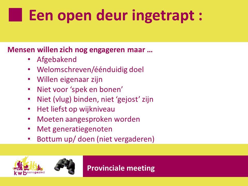 Ga 'deur' voor : Provinciale meeting Tien mogelijkheden om je afdelingsbestuur/je afdeling te dynamiseren : 3.