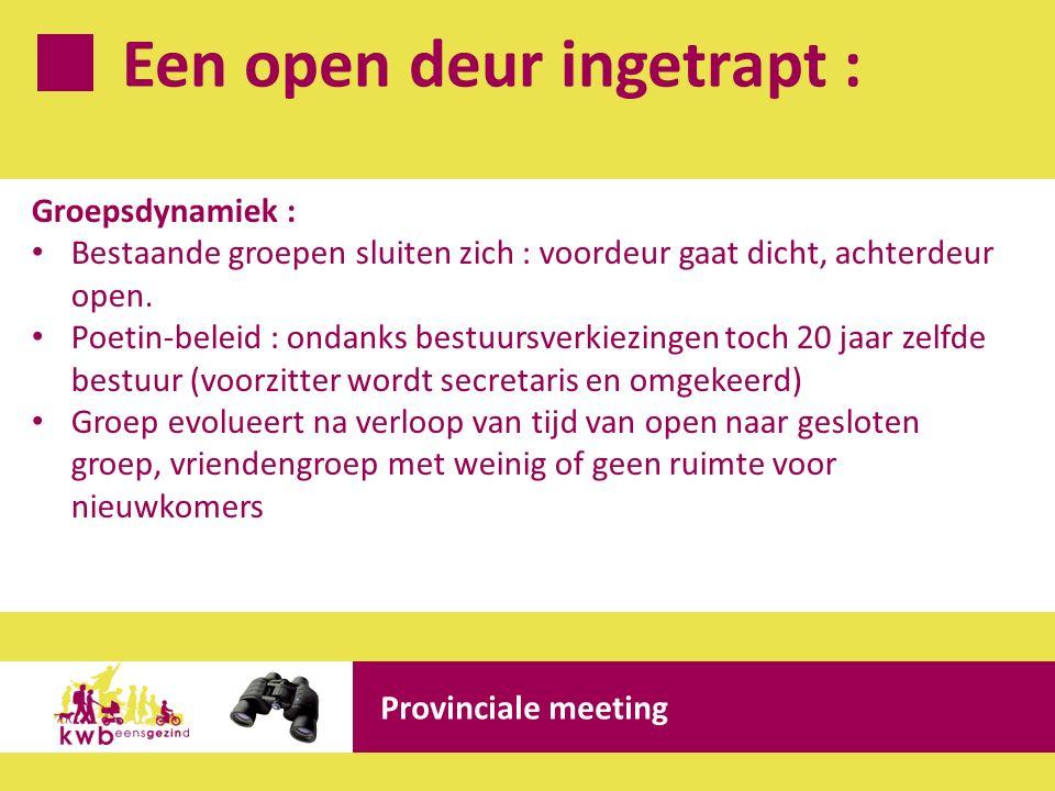 Een open deur ingetrapt : Provinciale meeting Groepsdynamiek : Bestaande groepen sluiten zich : voordeur gaat dicht, achterdeur open.