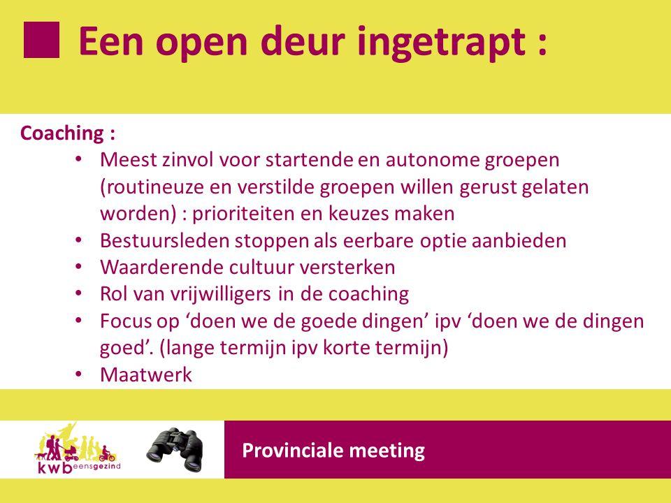Een open deur ingetrapt : Provinciale meeting Coaching : Meest zinvol voor startende en autonome groepen (routineuze en verstilde groepen willen gerus