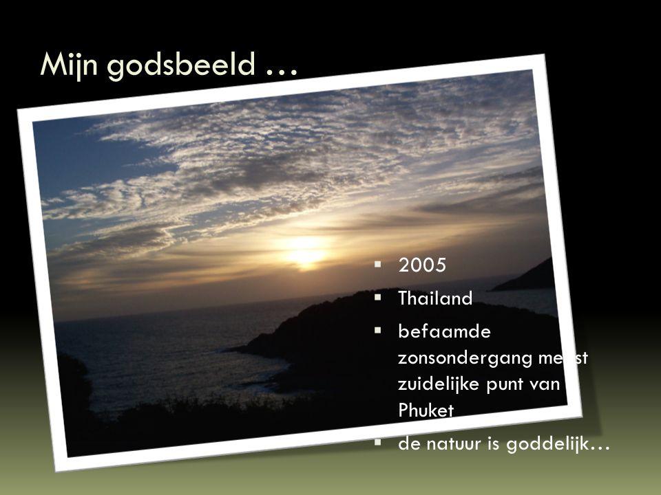 Mijn godsbeeld …  2005  Thailand  befaamde zonsondergang meest zuidelijke punt van Phuket  de natuur is goddelijk…