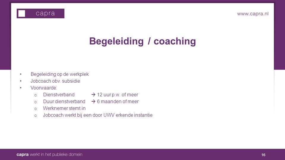 Begeleiding / coaching Begeleiding op de werkplek Jobcoach obv.