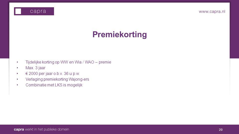 Premiekorting Tijdelijke korting op WW en Wia / WAO – premie Max.