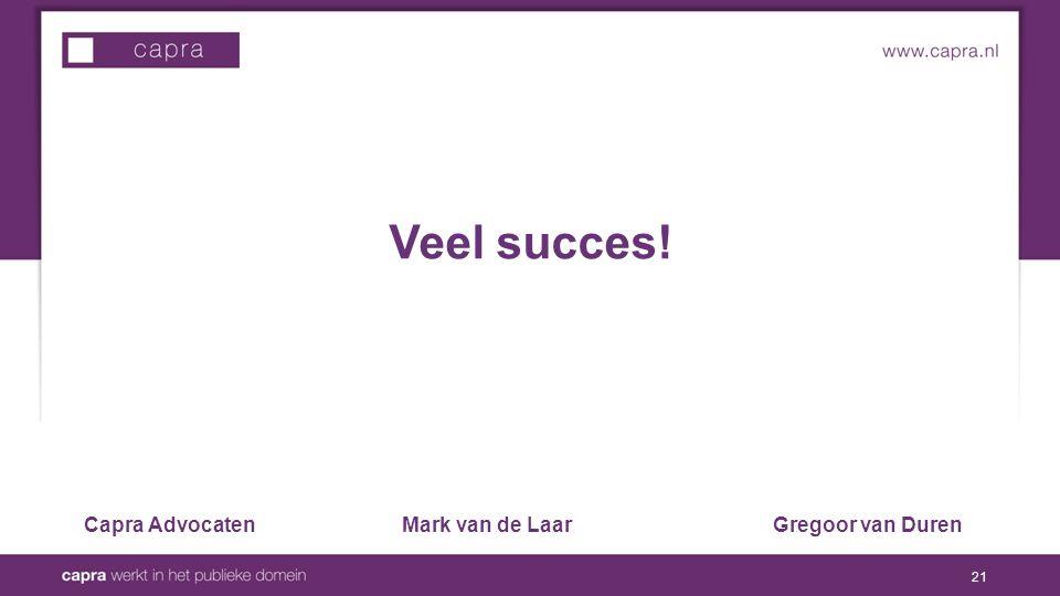 Veel succes! Capra AdvocatenMark van de LaarGregoor van Duren 21