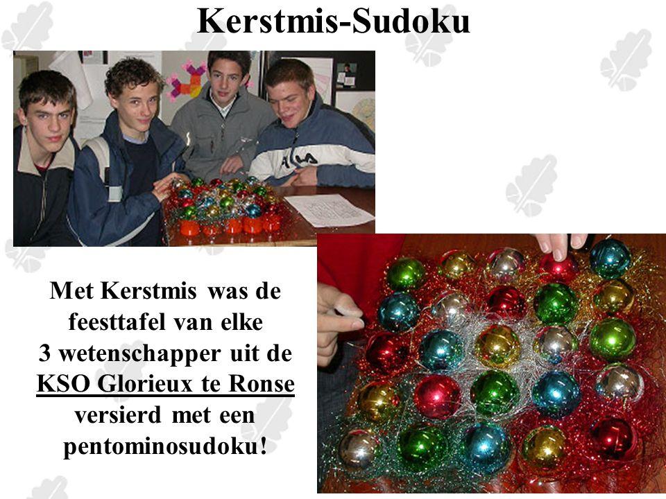 Kerstmis-Sudoku Met Kerstmis was de feesttafel van elke 3 wetenschapper uit de KSO Glorieux te Ronse versierd met een pentominosudoku.