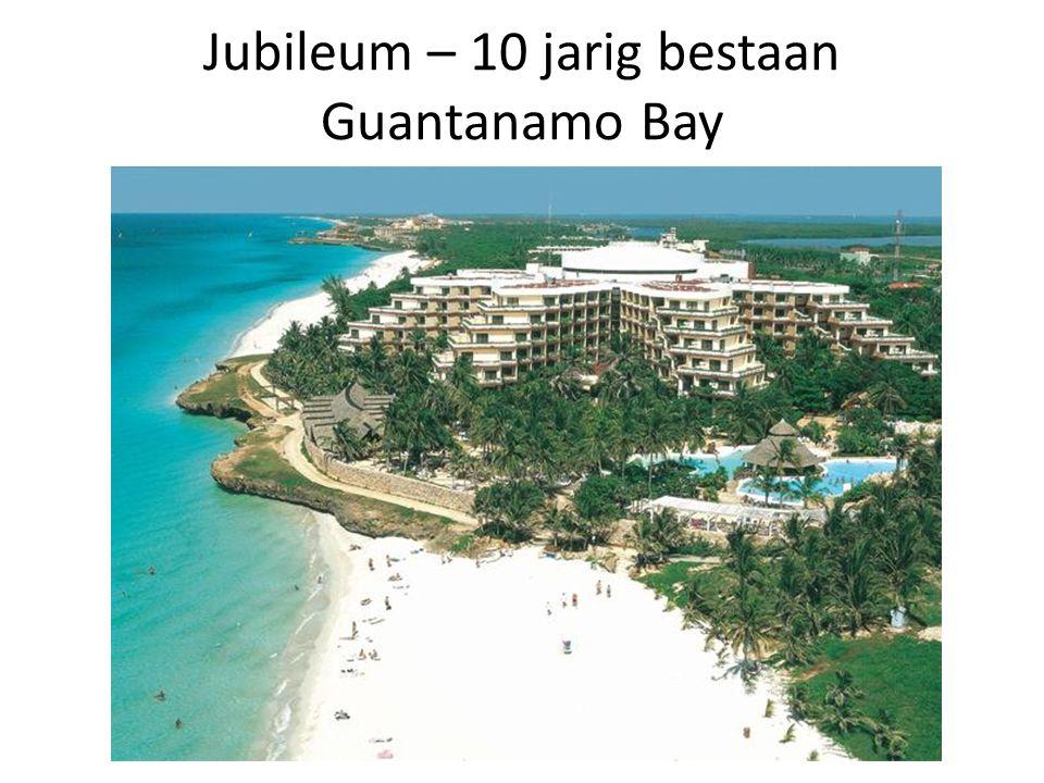 Jubileum – 10 jarig bestaan Guantanamo Bay