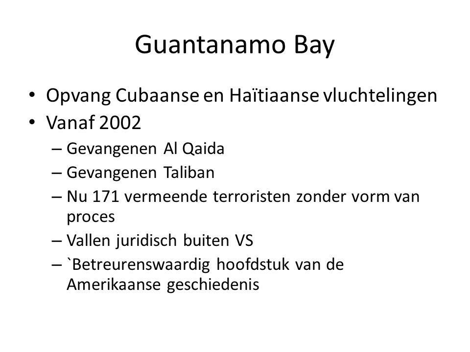 Opvang Cubaanse en Haïtiaanse vluchtelingen Vanaf 2002 – Gevangenen Al Qaida – Gevangenen Taliban – Nu 171 vermeende terroristen zonder vorm van proce