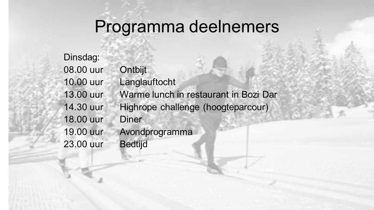 Programma deelnemers Dinsdag: 08.00 uurOntbijt 10.00 uur Langlauftocht 13.00 uur Warme lunch in restaurant in Bozi Dar 14.30 uurHighrope challenge (hoogteparcour) 18.00 uurDiner 19.00 uurAvondprogramma 23.00 uurBedtijd