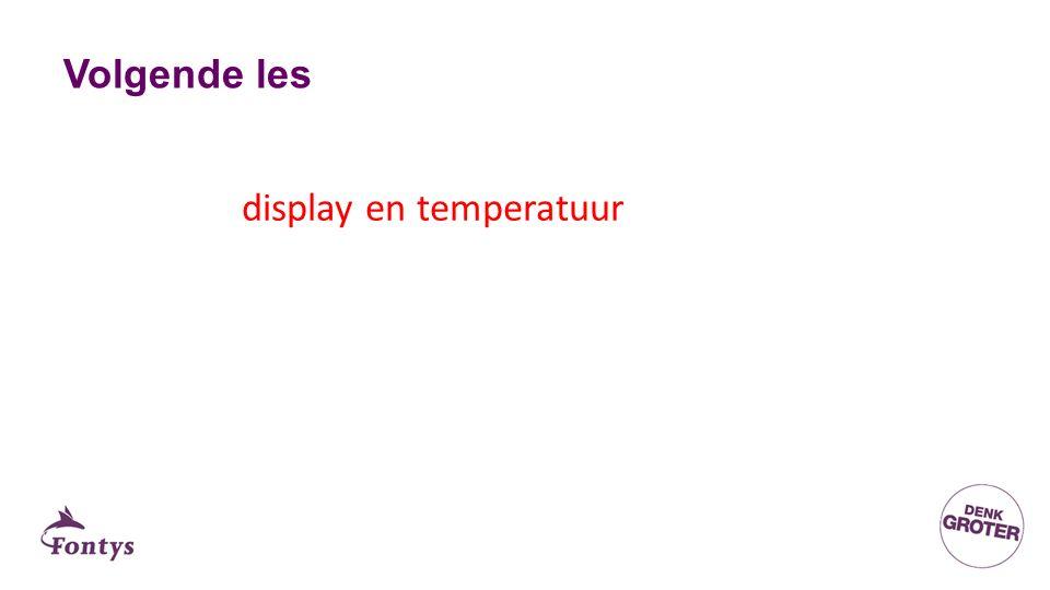 Volgende les display en temperatuur