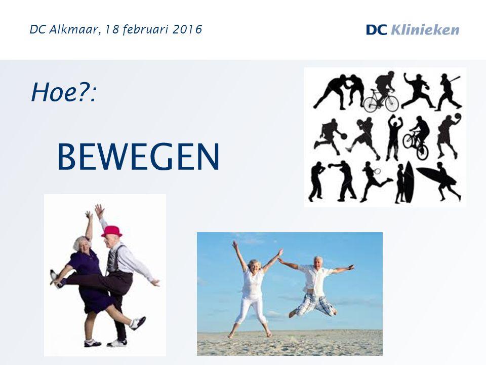 Hoe?: BEWEGEN DC Alkmaar, 18 februari 2016