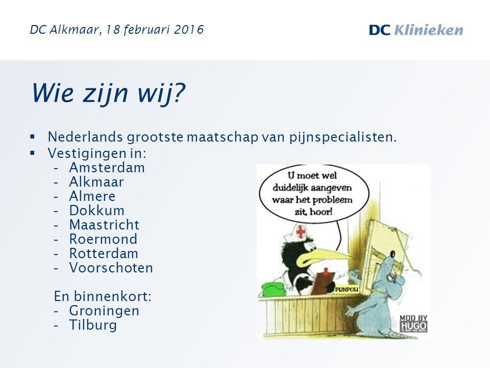 Wie zijn wij?  Nederlands grootste maatschap van pijnspecialisten.  Vestigingen in: - Amsterdam - Alkmaar - Almere - Dokkum - Maastricht - Roermond