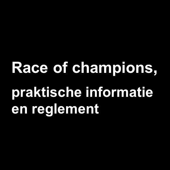 Race of champions, praktische informatie en reglement