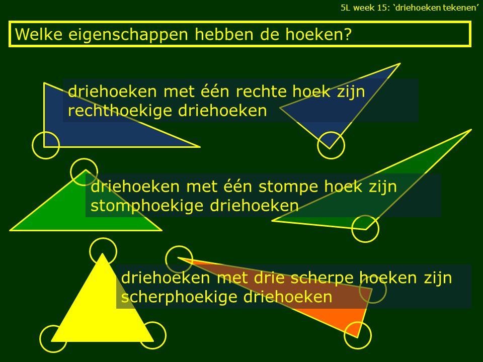 Welke eigenschappen hebben de hoeken? driehoeken met één stompe hoek zijn stomphoekige driehoeken driehoeken met één rechte hoek zijn rechthoekige dri