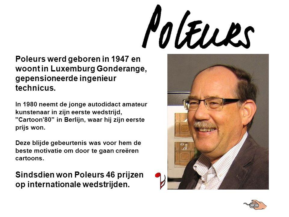 Poleurs werd geboren in 1947 en woont in Luxemburg Gonderange, gepensioneerde ingenieur technicus.