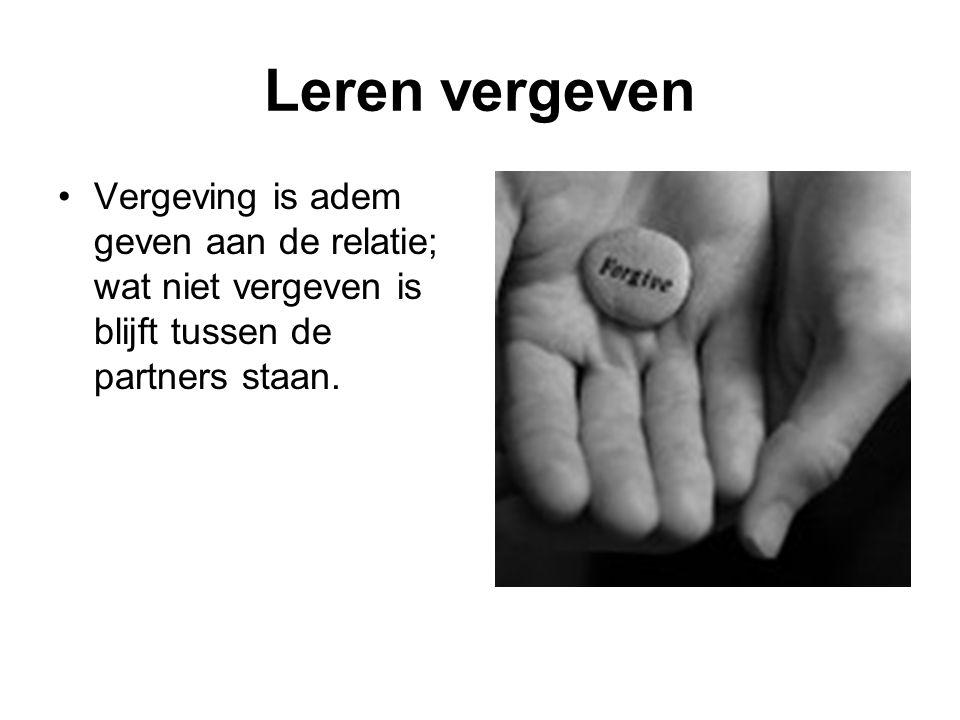 Leren vergeven Vergeving is adem geven aan de relatie; wat niet vergeven is blijft tussen de partners staan.