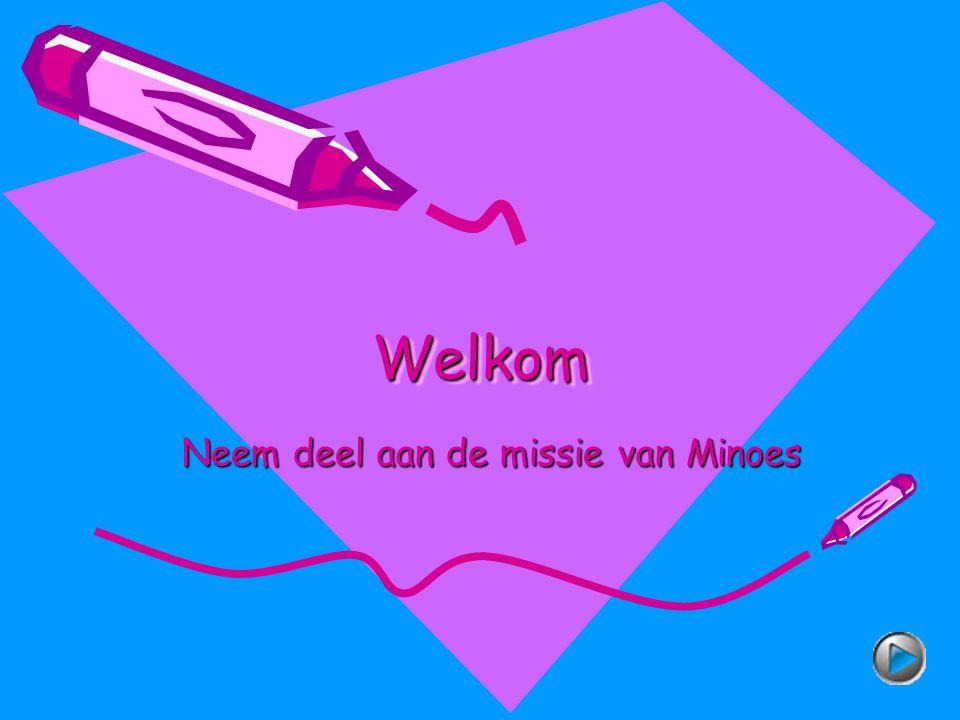 WelkomWelkom Neem deel aan de missie van Minoes