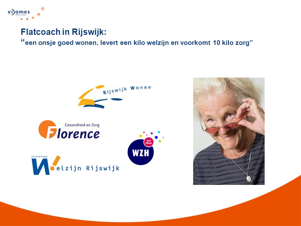 Flatcoach in Rijswijk: een onsje goed wonen, levert een kilo welzijn en voorkomt 10 kilo zorg