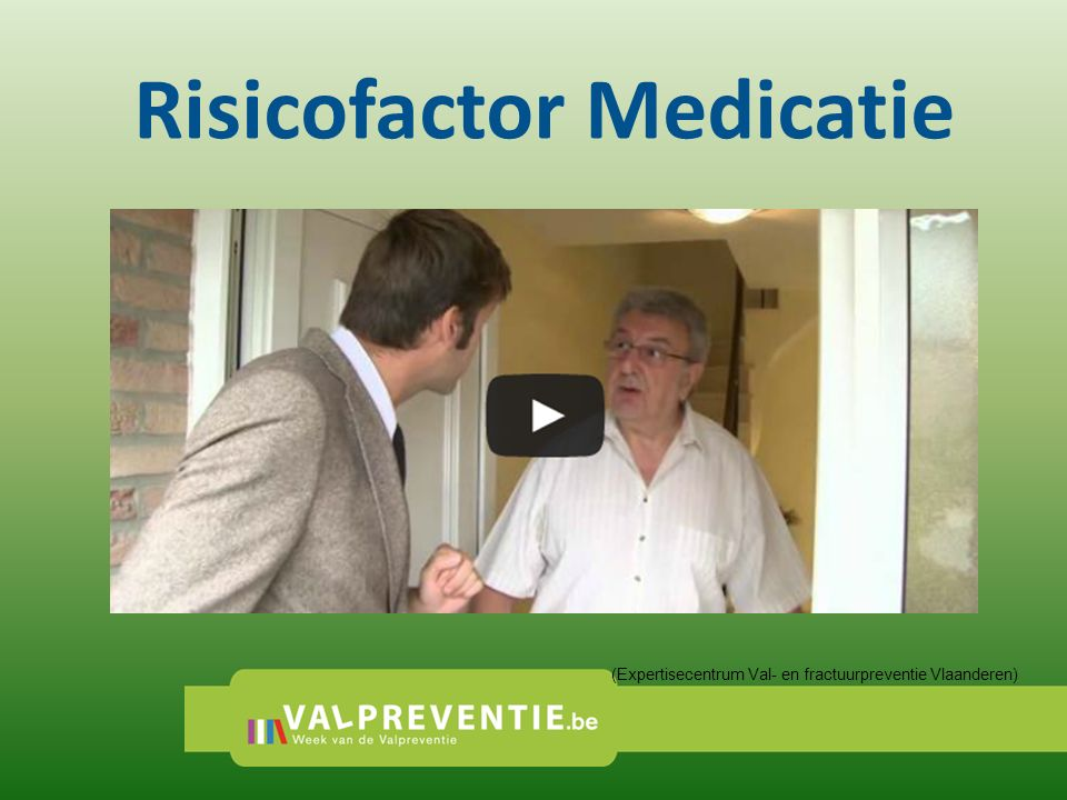 Risicofactor Medicatie (Expertisecentrum Val- en fractuurpreventie Vlaanderen)