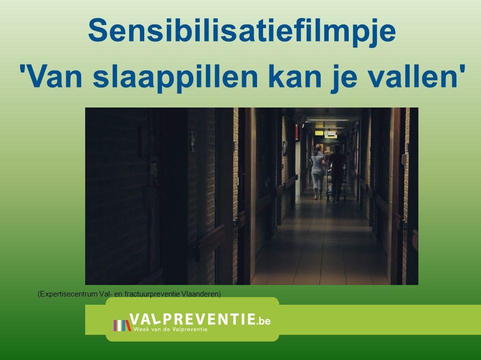 Sensibilisatiefilmpje Van slaappillen kan je vallen (Expertisecentrum Val- en fractuurpreventie Vlaanderen)