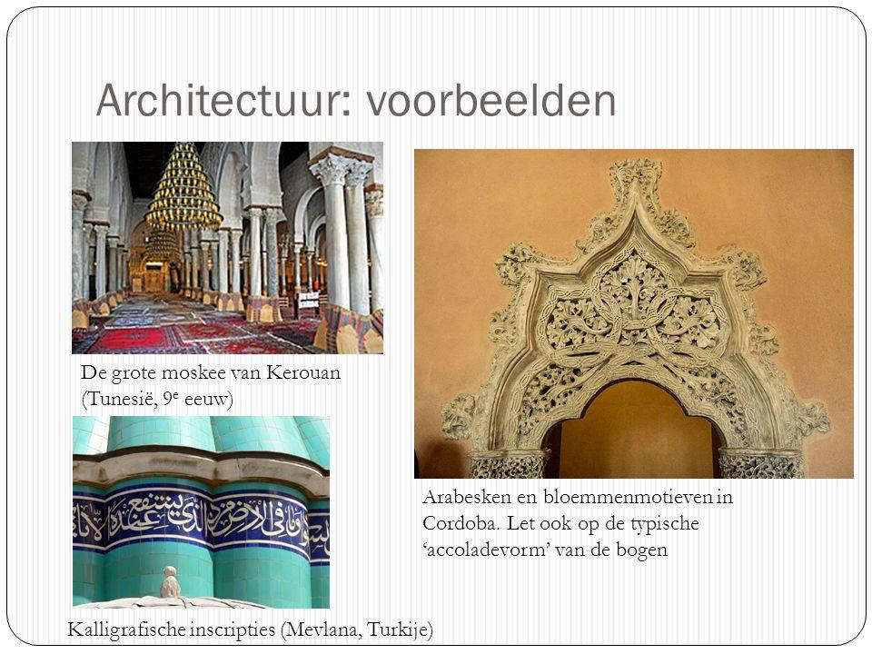 Architectuur: voorbeelden De grote moskee van Kerouan (Tunesië, 9 e eeuw) Arabesken en bloemmenmotieven in Cordoba.