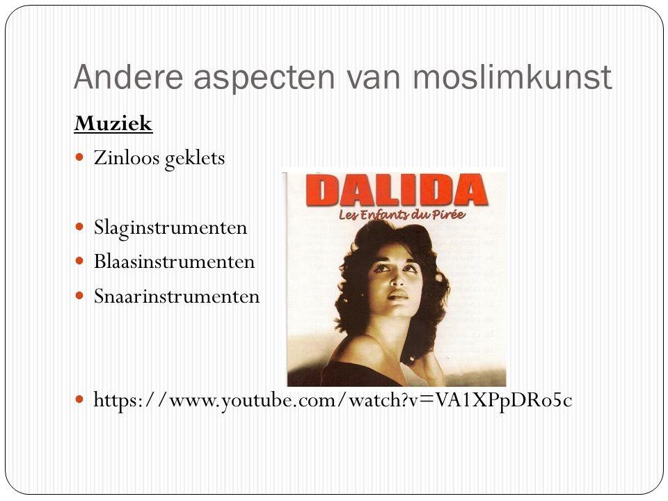Andere aspecten van moslimkunst Muziek Zinloos geklets Slaginstrumenten Blaasinstrumenten Snaarinstrumenten https://www.youtube.com/watch?v=VA1XPpDRo5c