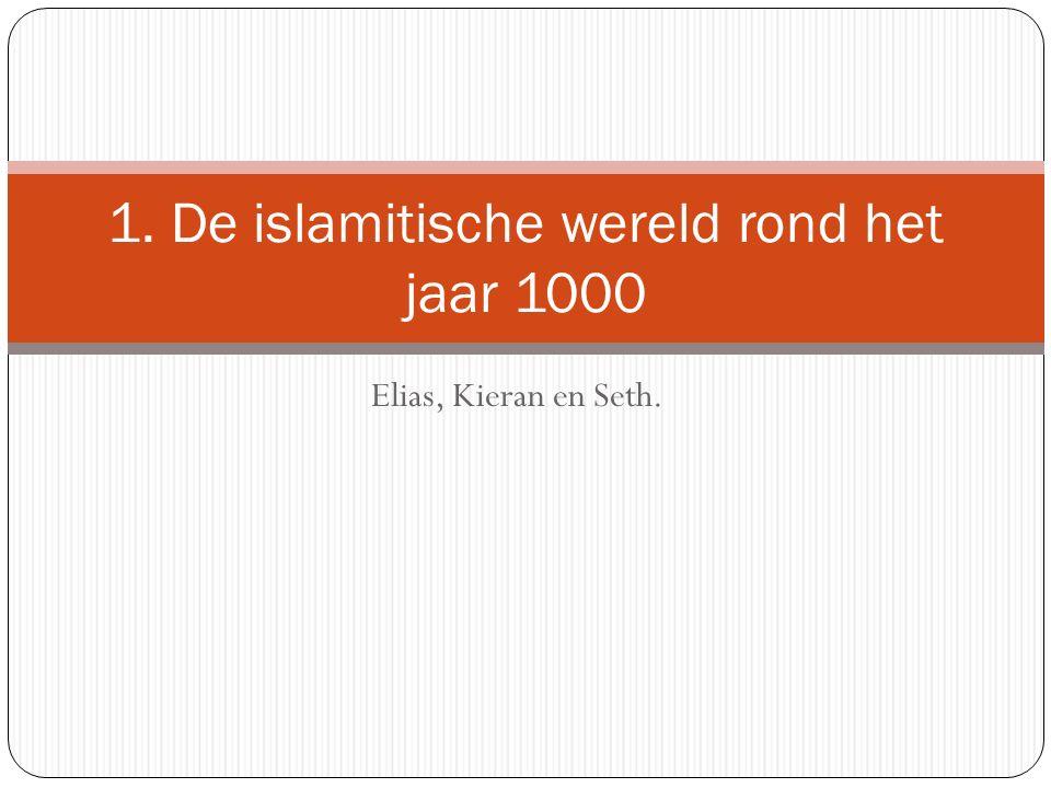 Elias, Kieran en Seth. 1. De islamitische wereld rond het jaar 1000
