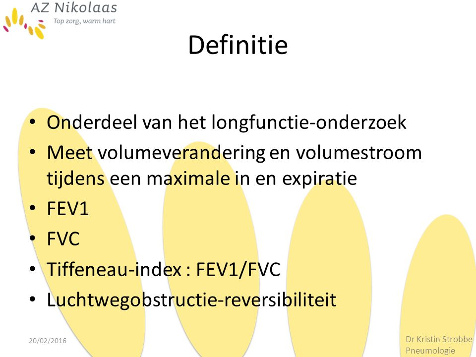 Definitie Onderdeel van het longfunctie-onderzoek Meet volumeverandering en volumestroom tijdens een maximale in en expiratie FEV1 FVC Tiffeneau-index