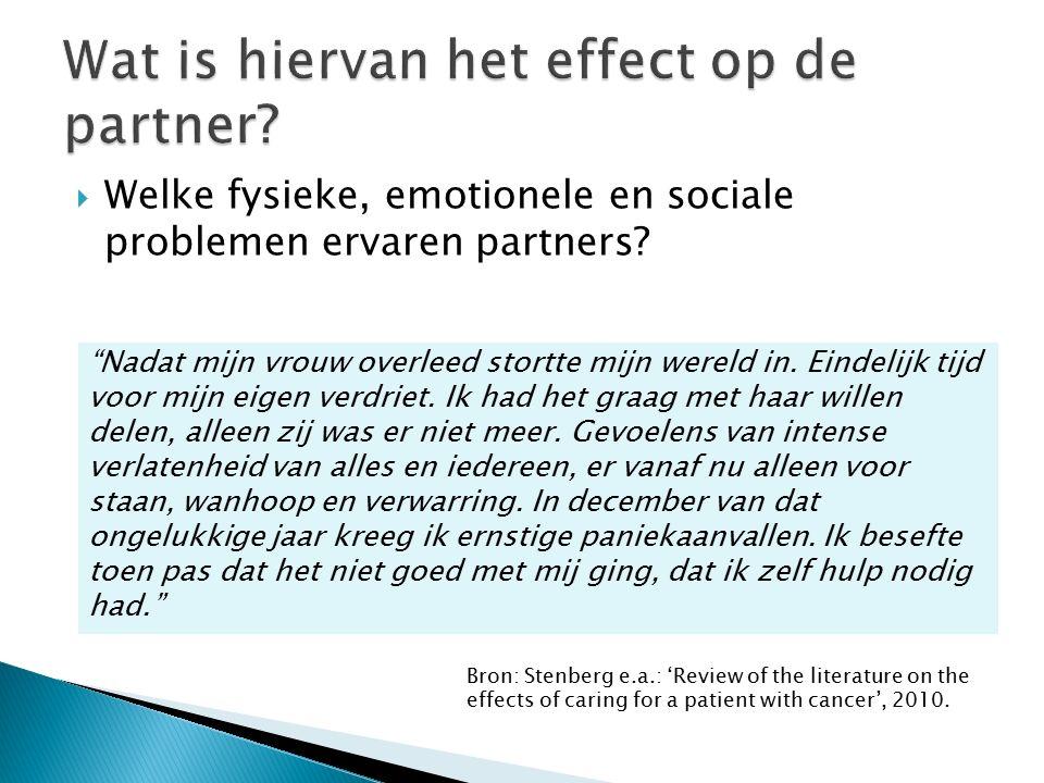  Welke fysieke, emotionele en sociale problemen ervaren partners.