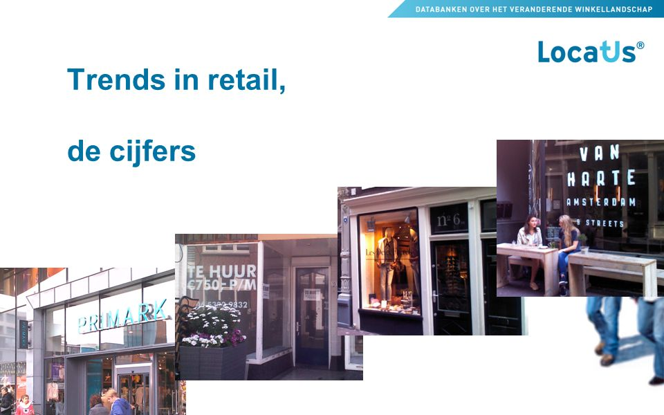 Trends in retail, de cijfers