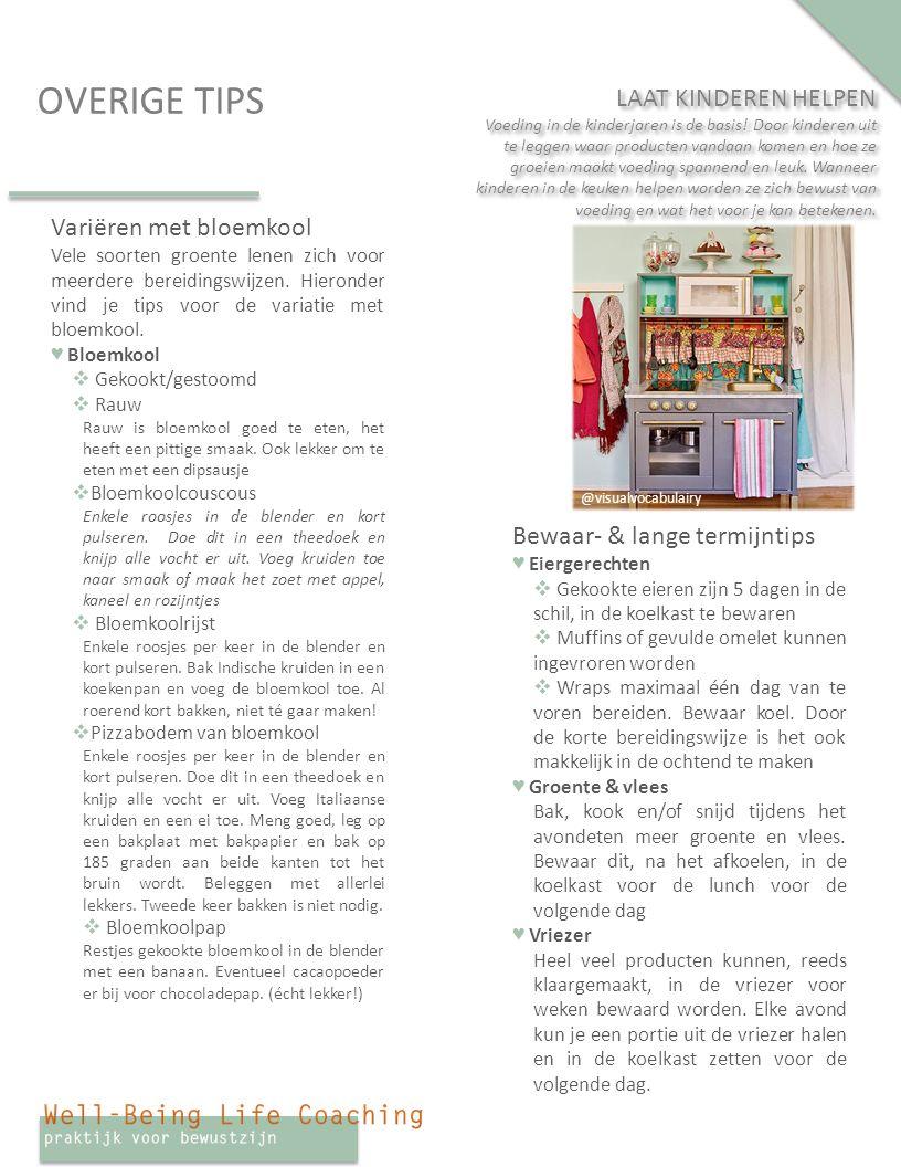 OVERIGE TIPS Variëren met bloemkool Vele soorten groente lenen zich voor meerdere bereidingswijzen.