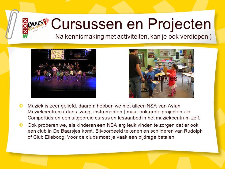 Cursussen en Projecten Na kennismaking met activiteiten, kan je ook verdiepen ) Muziek is zeer geliefd, daarom hebben we niet alleen NSA van Aslan Muziekcentrum ( dans, zang, instrumenten ) maar ook grote projecten als CompoKids en een uitgebreid cursus en lesaanbod in het muziekcentrum zelf.