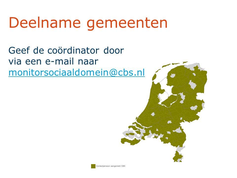 Deelname gemeenten Geef de coördinator door via een e-mail naar monitorsociaaldomein@cbs.nl monitorsociaaldomein@cbs.nl