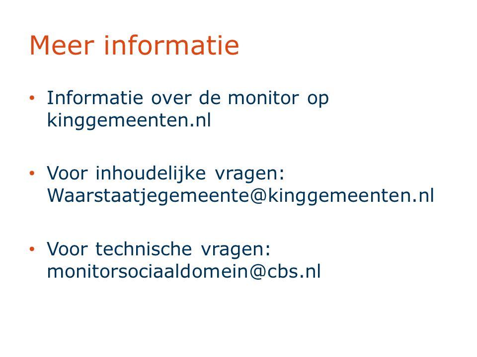 Meer informatie Informatie over de monitor op kinggemeenten.nl Voor inhoudelijke vragen: Waarstaatjegemeente@kinggemeenten.nl Voor technische vragen: monitorsociaaldomein@cbs.nl