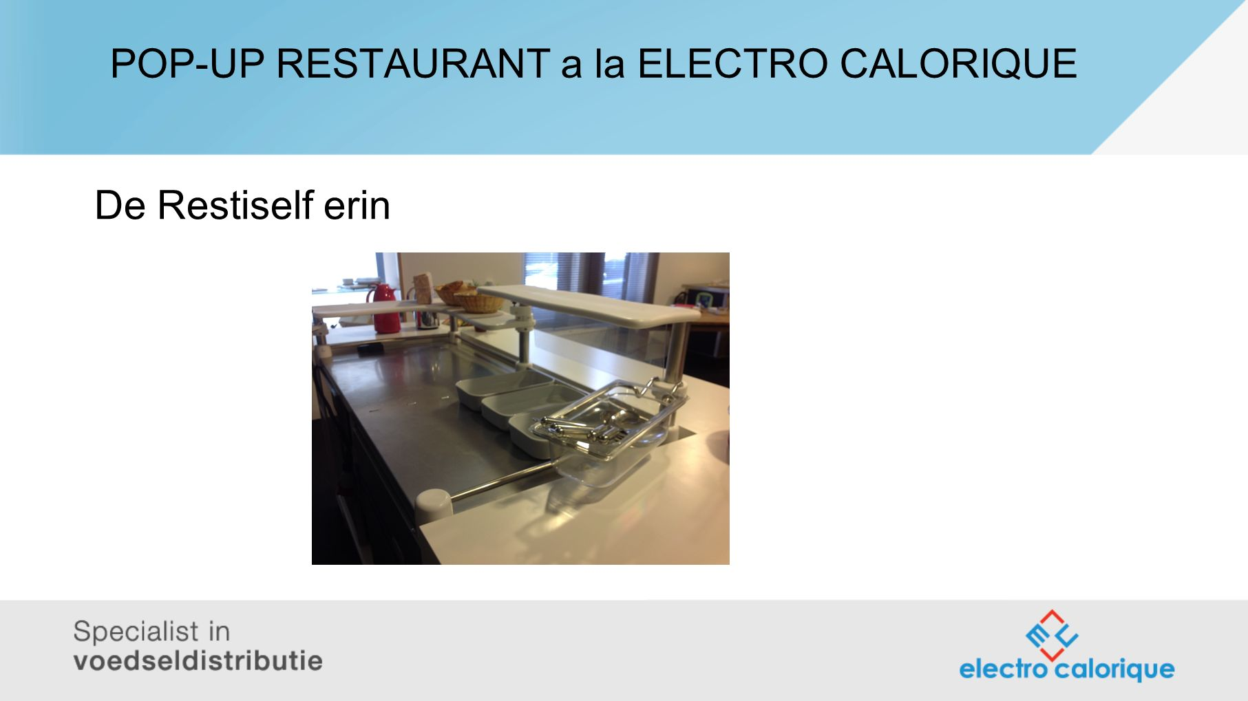 POP-UP RESTAURANT a la ELECTRO CALORIQUE De Restiself erin