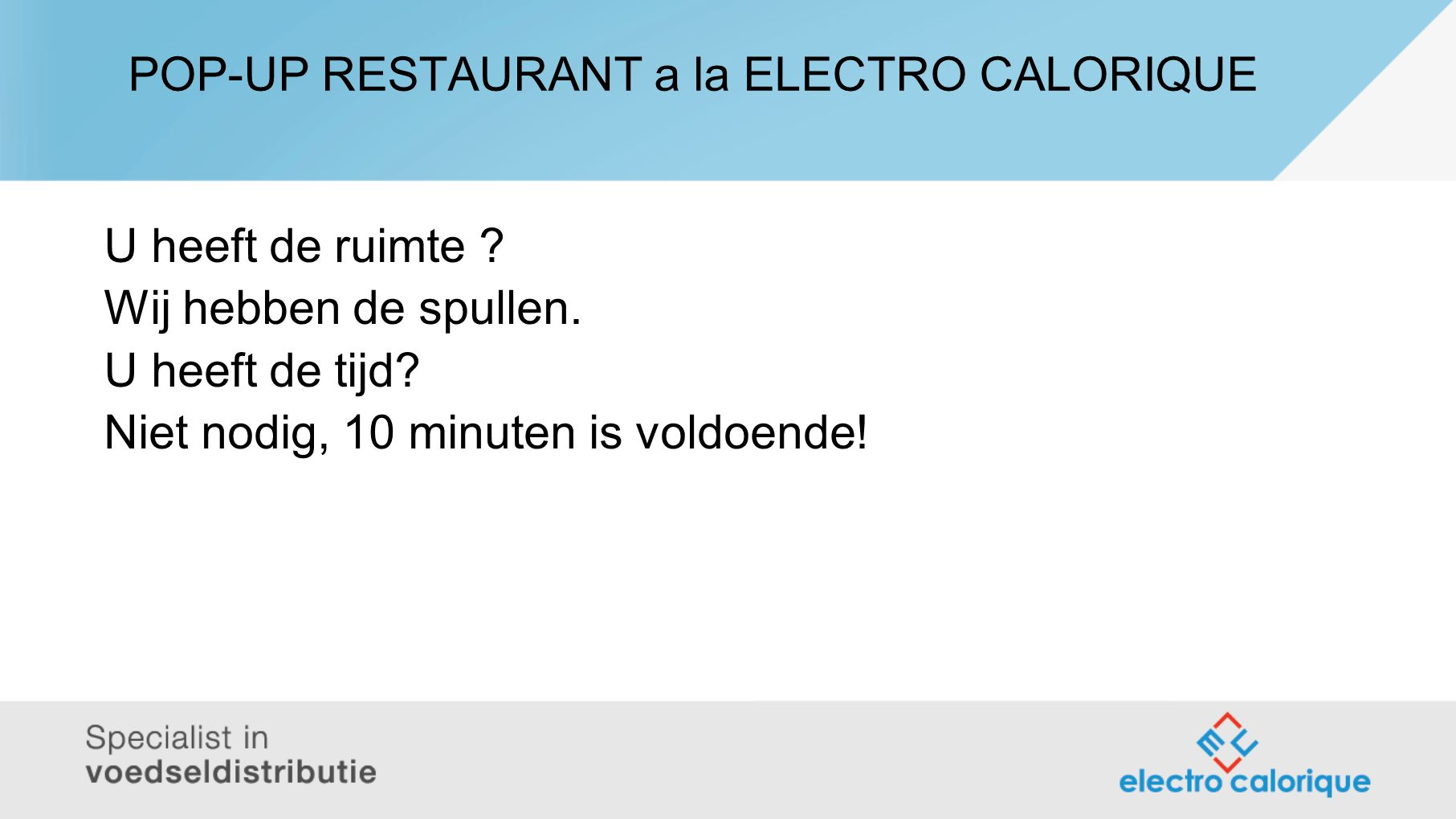 POP-UP RESTAURANT a la ELECTRO CALORIQUE U heeft de ruimte .