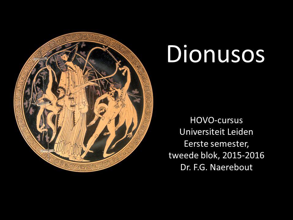 Dionusos HOVO-cursus Universiteit Leiden Eerste semester, tweede blok, 2015-2016 Dr. F.G. Naerebout