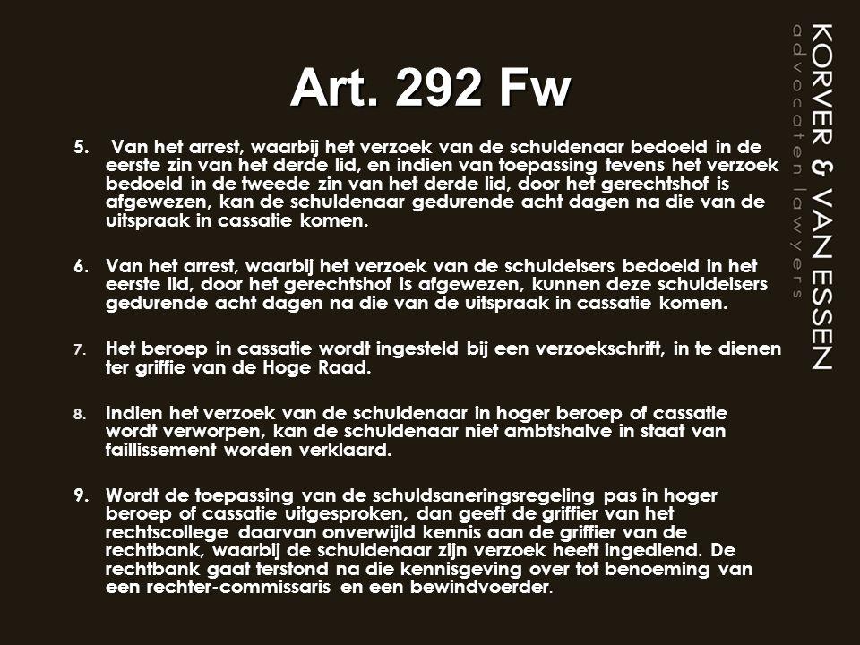 Art. 292 Fw 5. Van het arrest, waarbij het verzoek van de schuldenaar bedoeld in de eerste zin van het derde lid, en indien van toepassing tevens het