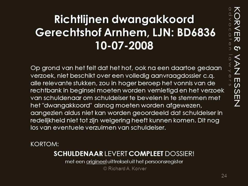 Richtlijnen dwangakkoord Gerechtshof Arnhem, Richtlijnen dwangakkoord Gerechtshof Arnhem, LJN: BD6836 10-07-2008 Op grond van het feit dat het hof, oo