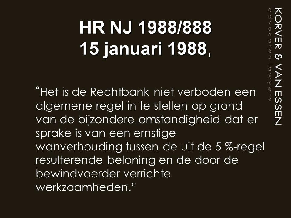 """HR NJ 1988/888 15 januari 1988, """" Het is de Rechtbank niet verboden een algemene regel in te stellen op grond van de bijzondere omstandigheid dat er s"""