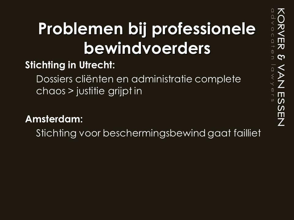 Problemen bij professionele bewindvoerders Stichting in Utrecht: Dossiers cliënten en administratie complete chaos > justitie grijpt in Amsterdam: Sti