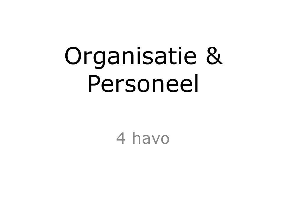 Organisatie & Personeel 4 havo