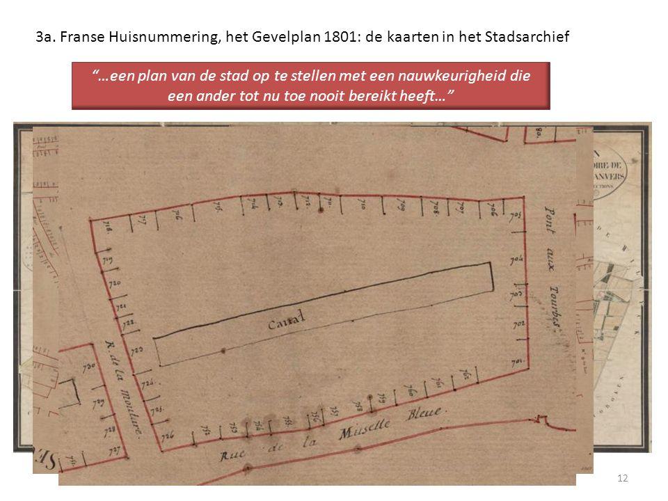 """12 3a. Franse Huisnummering, het Gevelplan 1801: de kaarten in het Stadsarchief """"…een plan van de stad op te stellen met een nauwkeurigheid die een an"""